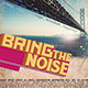 Bring The Noise Party Flyer - GraphicRiver Item for Sale