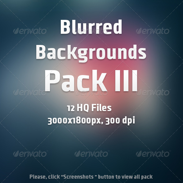 Blurred Backgrounds Pack III - Abstract Backgrounds