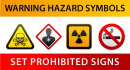 HAZARD SYMBOLS, PROHIBITED SIGNS