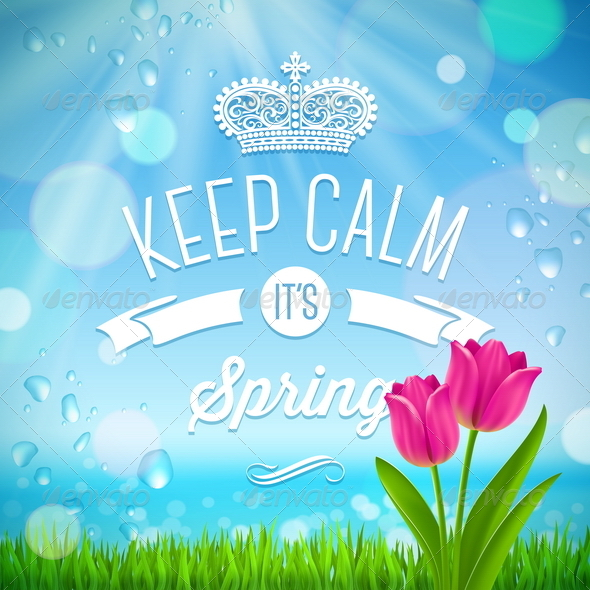 Keep Calm it's Spring  - Seasons Nature