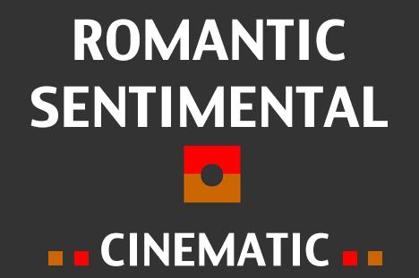 Cinematic Romantic, Sentimental