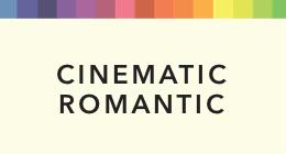 Cinematic Romantic