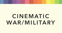 Cinematic War & Military