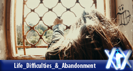 Life Difficulties & Abandonment