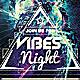 Vibes Night - Flyer [Vol.15]