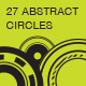 27 Abstract Circles - GraphicRiver Item for Sale