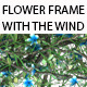 Flower Frame With The Wind Blow - VideoHive Item for Sale