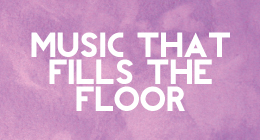 Music that fills the floor