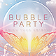 Bubble Party - Premium Party Flyer - GraphicRiver Item for Sale