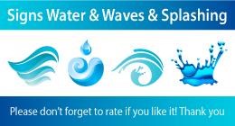 Signs Water & Waves & Splashing