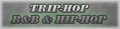 Trip-Hop, R&B and Hip-Hop