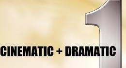 Cinematic + Dramatic