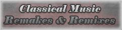 Classical Remakes & Remixes