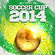 Soccer Cup 2014 Flyer Template - GraphicRiver Item for Sale
