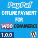 PayPal Offline Payment for WooCommerce - CodeCanyon Item for Sale