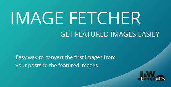 Image Fetcher - Set All First Images as Featured - CodeCanyon Item for Sale