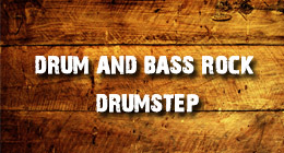 Drum And Bass Rock and Drumstep