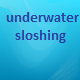 Underwater Sloshing