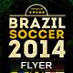 Brazil Soccer 2014 | Match Flyer