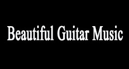 Beautiful Guitar Music