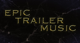 Epic Trailer Music