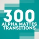 300 Alpha Mattes Transitions - VideoHive Item for Sale