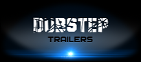 Dubstep Trailers