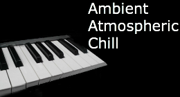 Ambient*Atmospheric*Chill