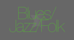 Blues - Jazz - Folk