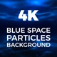 Blue Space Particles Background 4K - VideoHive Item for Sale
