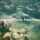 Underwater Floor Pass Through