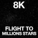 Flight To Millions Stars 8K - VideoHive Item for Sale