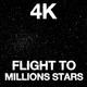 Flight To Millions Stars 4K - VideoHive Item for Sale