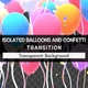 Isolated Balloons And Confetti Transition - VideoHive Item for Sale